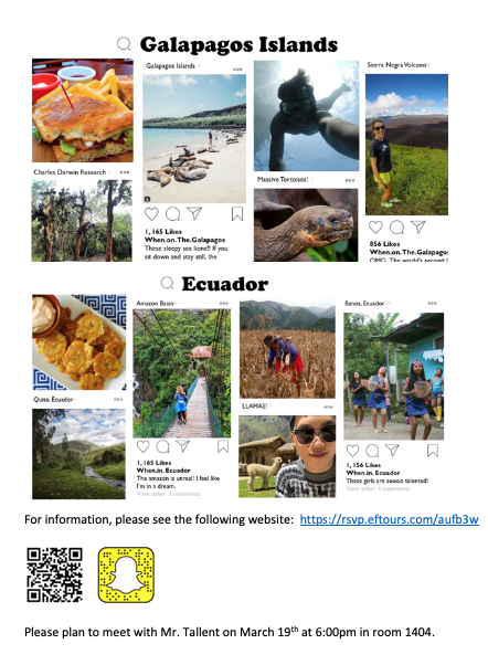 Ecuador Trip - For more information, plan to meet in Mr. Tallent's room (1404) at 6:00pm on March 19th