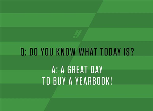 Don't Forget Your Yearbook! Click here for a direct link to order online.